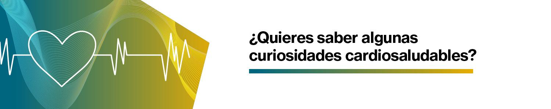Banner curiosidades cardiosaludables